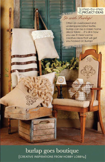 Hobbylobby projects burlap goes boutique for Burlap fabric projects